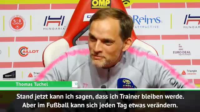"""Tuchel: """"Stand jetzt bleibe ich Trainer"""""""
