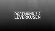 Fast Match Report: Dortmund – Leverkusen
