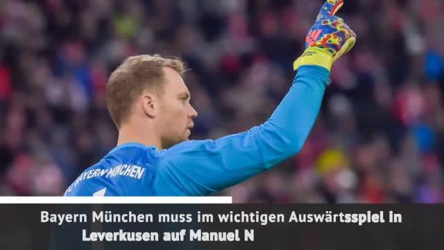 Bayern-Schock! Kapitän Neuer fehlt in Leverkusen