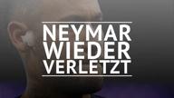 Mittelfußbruch? Neymar droht erneut lange Pause