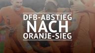 DFB-Abstieg nach Oranje-Sieg